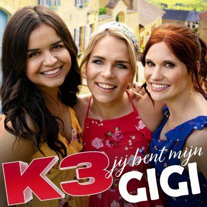K3 - Jij bent mijn Gigi